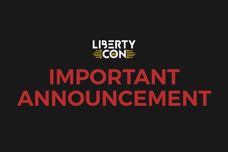 Important Update on LibertyCon 2020